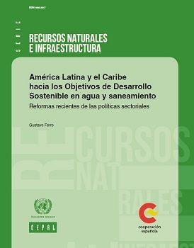 América Latina y el Caribe hacia los Objetivos de Desarrollo Sostenible en agua y saneamiento