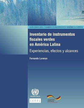 Inventario de instrumentos fiscales verdes en América Latina. Experiencias, efectos y alcances