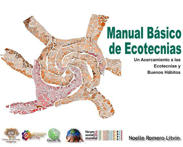 Manual Básico de Ecotecnias. Un acercamiento a las ecotecnias y buenos hábitos