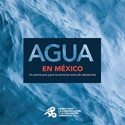 Agua en México. Un prontuario para la correcta toma de decisiones