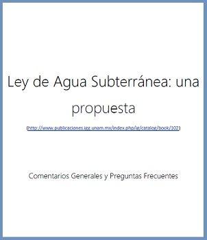 Ley de Agua Subterránea: una propuesta. Comentarios Generales y Preguntas Frecuentes