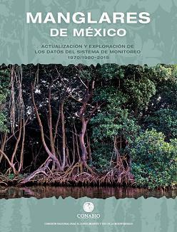 Manglares de México: actualización y exploración de los datos del sistema de monitoreo 1970/1980-2015
