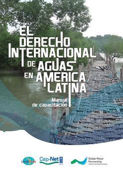 El derecho internacional de aguas en América Latina: Manual de capacitación