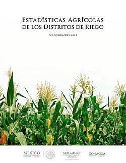 Estadísticas agrícolas de los distritos de riego: Año agrícola 2013-2014