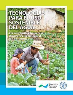 Tecnologías para el uso sostenible del agua: Una contribución a la seguridad alimentaria y la adaptación al cambio climático