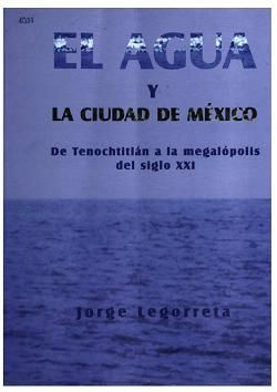 El agua y la Ciudad de México: De Tenochtitlán a la megalópolis del siglo XXI