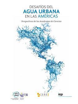 Desafíos del agua urbana en las Américas: Perspectivas de las Academias de Ciencias