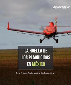 La Huella de los plaguicidas en México