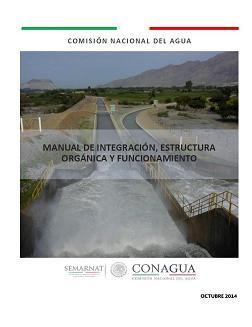Manual de integración, estructura orgánica y funcionamiento (CONAGUA)