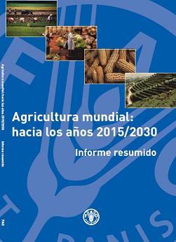 Agricultura mundial: hacia los años 2015/2030 (Informe resumido)