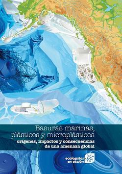 Basuras marinas, plásticos y microplásticos: orígenes, impactos y consecuencias de una amenaza global