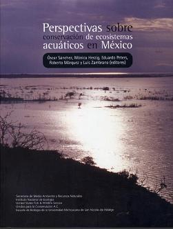 Perpectivas sobre conservación de ecosistemas acuáticos en México