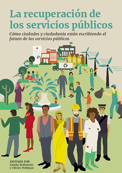La recuperación de los servicios públicos. Cómo ciudades y ciudadanía están escribiendo el futuro de los servicios públicos