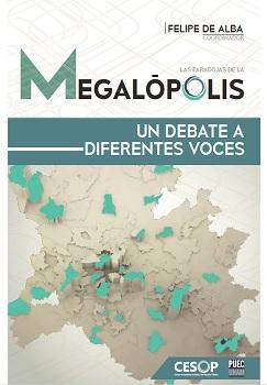 Las paradojas de la megalópolis. Un debate actual a distintas voces