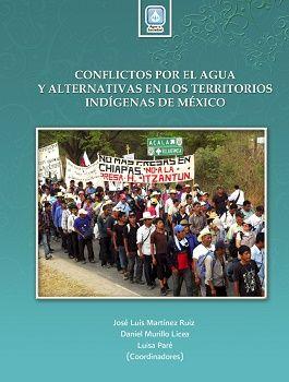 Conflictos por el agua y alternativas en los territorios indígenas de México