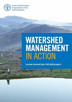 Watershed management in action – lessons learned from FAO field projects