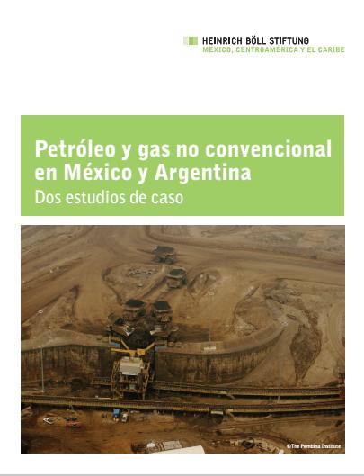 Petróleo y Gas No convencional en México y Argentina. Dos estudios de caso