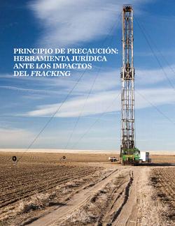 Principio de precaución: herramienta jurídica ante los impactos del fracking