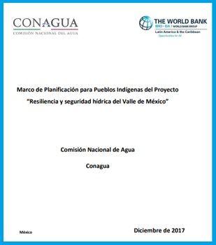 Marco de Planificación para Pueblos Indígenas del Proyecto Resiliencia y seguridad hídrica del Valle de México