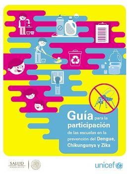 Guía para la participación de las escuelas en la prevención del dengue, chikungunya y zika