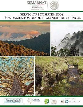 Servicios ecosistémicos. Fundamentos desde el manejo de cuencas.