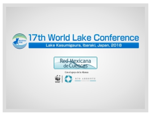 Participa la Red Mexicana de Cuencas en la 17 World Lake Conference