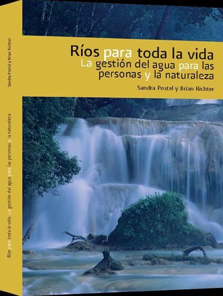 Ríos para toda la vida: la gestión del agua para las personas y la naturaleza.