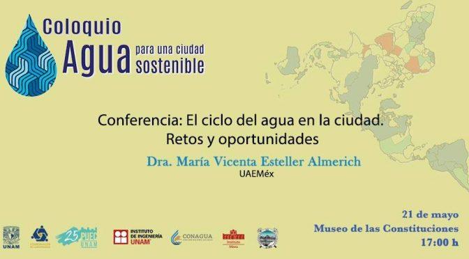 Conferencia: El ciclo del agua en la ciudad. Retos y oportunidades.