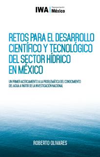 Retos para el desarrollo científico y tecnológico del sector hídrico en México