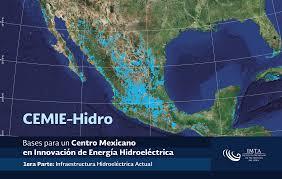 Bases para un Centro Mexicano en Innovación en Energía Hidroeléctrica