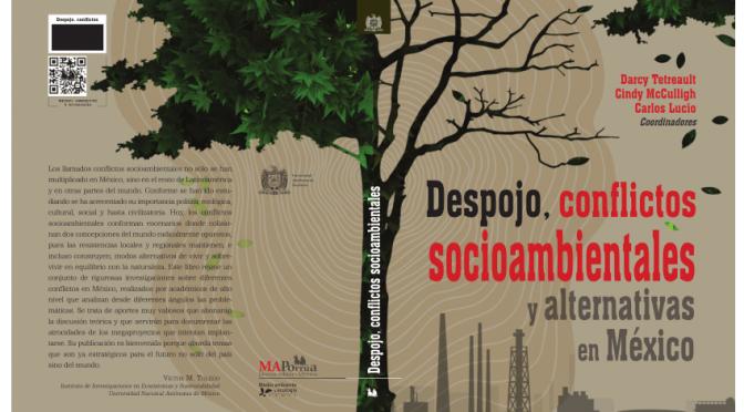 México: Despojo, conflictos socioambientales y alternativas: una reseña (Soy Barrio)
