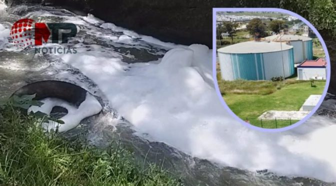 Puebla: En fábricas de espuma tóxica están convertidas las plantas de tratamiento de Agua de Puebla (MTP Noticias)