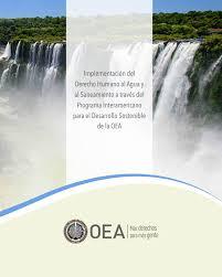 Implementación del Derecho Humano al Agua y al Saneamiento a través del Programa Interamericano para el Desarrollo Sostenible de la OEA