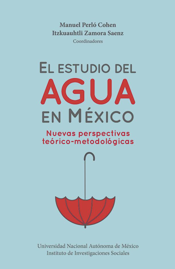 El estudio del agua en México: nuevas perspectivas teórico-metodológicas