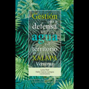 Gestión para la defensa del agua y el territorio en Xalapa, Veracruz