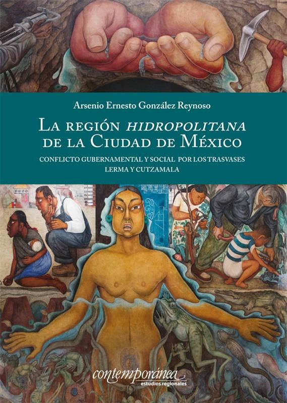 La región hidropolitana de la Ciudad de México. Conflicto gubernamental y social por los trasvases Lerma y Cutzamala