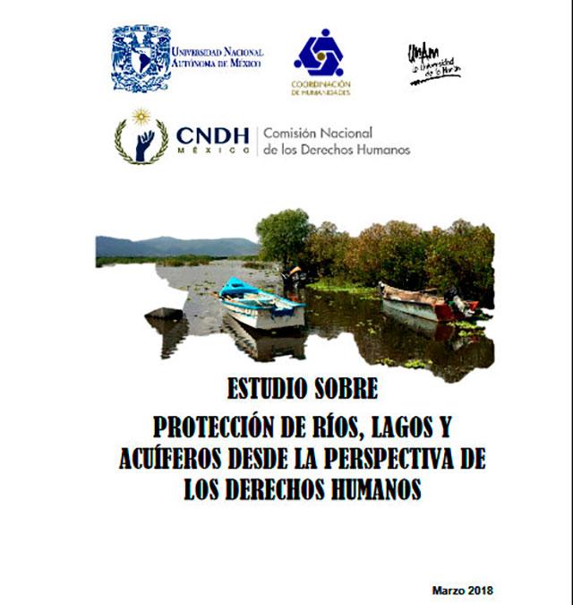 Estudio sobre la protección de ríos, lagos y acuíferos desde la perspectiva de los derechos humanos
