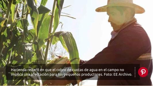 CDMX: Hacienda apoya cobros de agua al campo; sostiene que no se afectará a pequeños productores (El Economista)