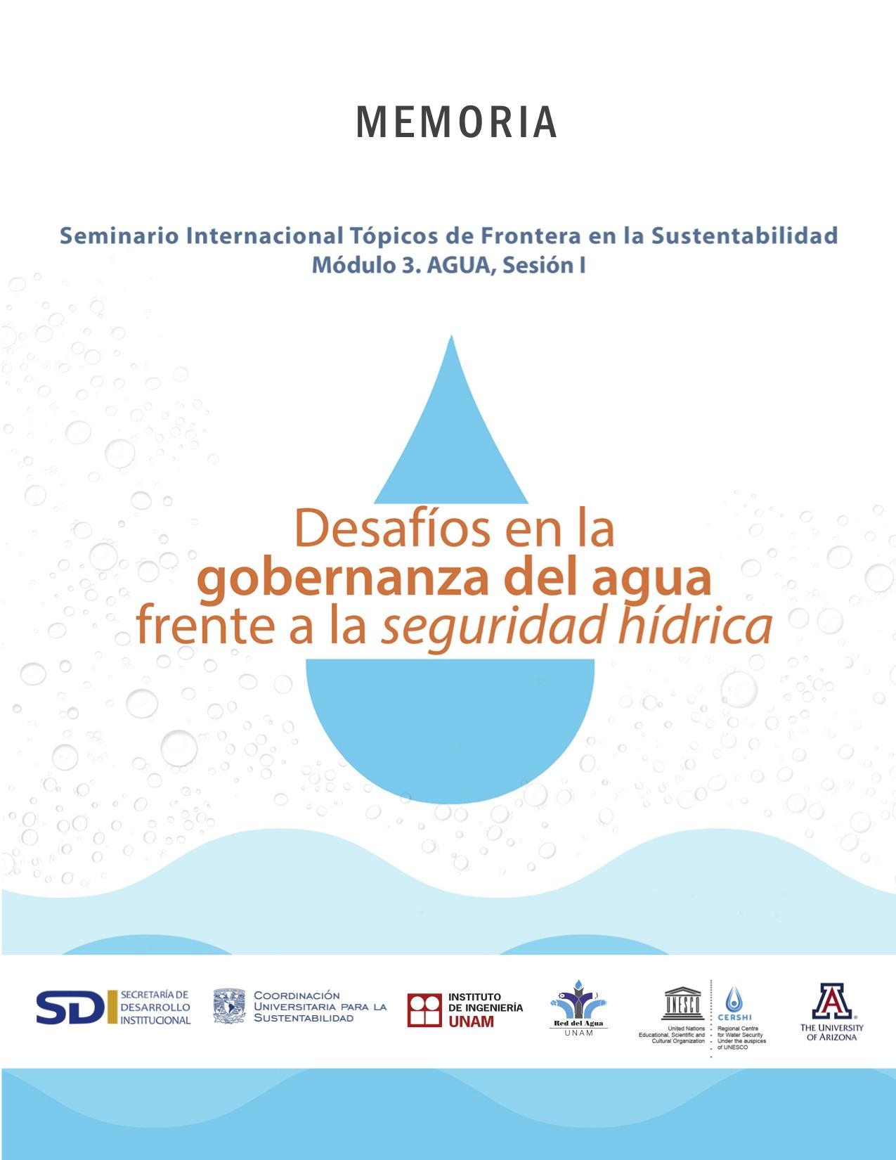Memoria de la Sesión: Desafíos en la gobernanza del agua frente a la seguridad hídrica