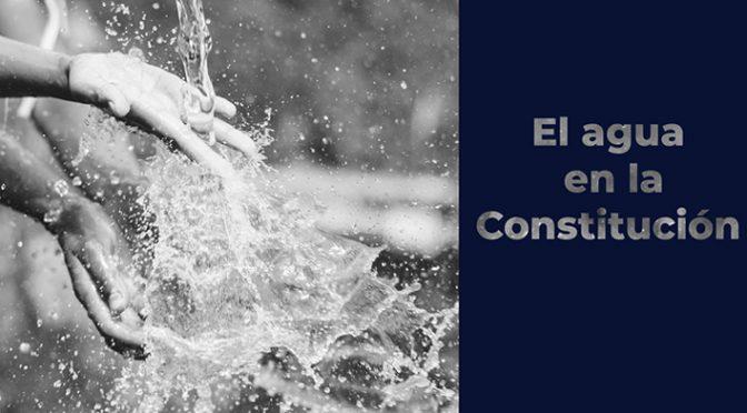 CDMX: El agua en la Constitución (Gobierno en la Constitución)