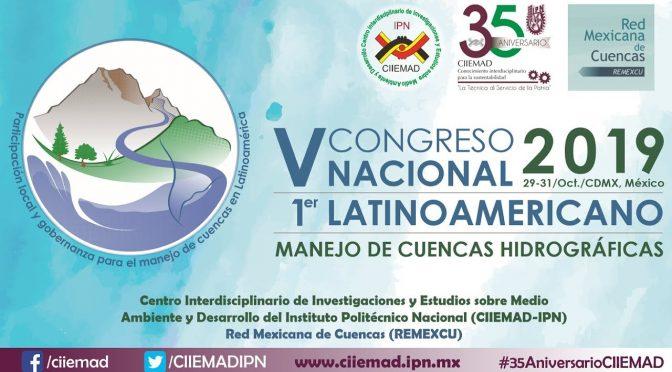 México: 1er. Congreso Latinoamericano y V Nacional Congreso Cuencas (CIIEMAD IPN)