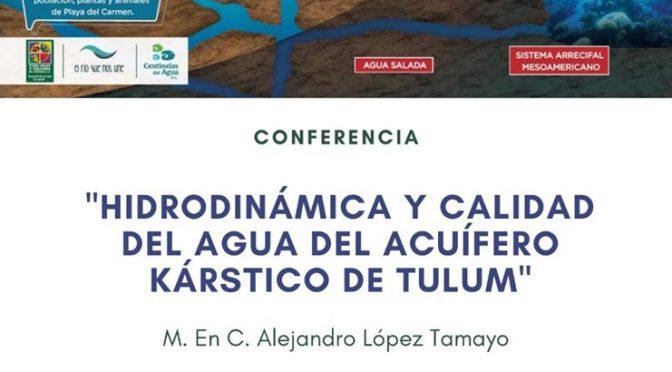 """Conferencia """"Hidrodinámica y calidad del agua del acuífero kárstico de Tulum"""""""