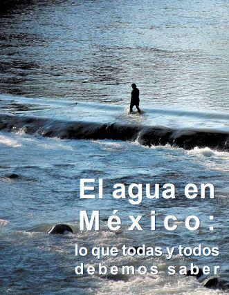 El agua en México: lo que todas y todos debemos saber