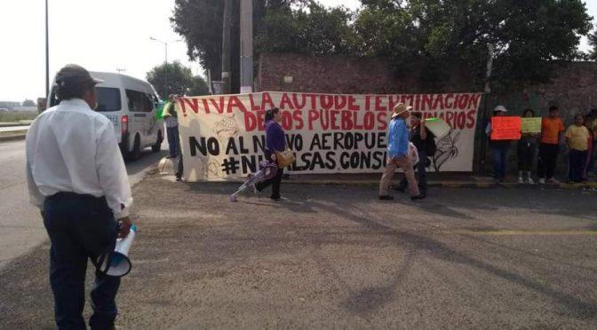 Edomex: Pueblos originarios protestan en contra de la construcción del nuevo del nuevo aeropuerto (Mexiquense)