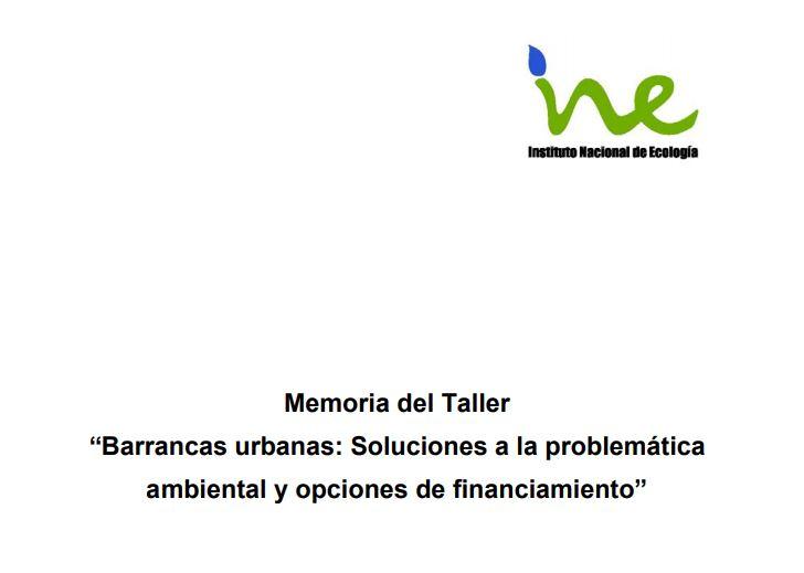 """""""Barrancas urbanas: Soluciones a la problemática ambiental y opciones de financiamiento"""""""