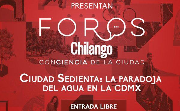 Foro: Ciudad Sedienta: La Paradoja del agua en la CDMX