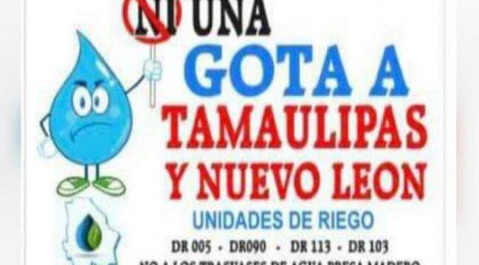 Chihuahua: Inician campaña  contra dar agua a Tamaulipas (Código Delicias)