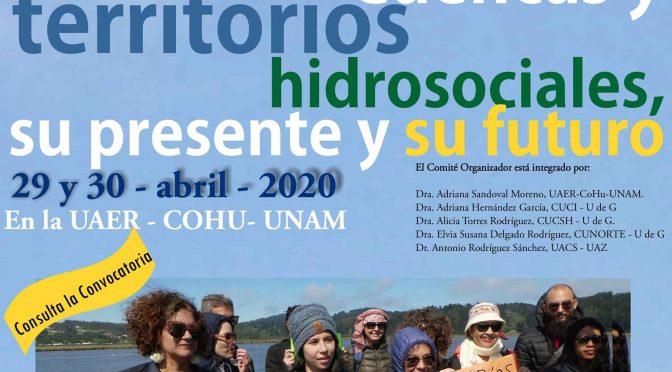 """Coloquio """"Cuencas y territorios hidrosociales, su presente y su futuro"""""""
