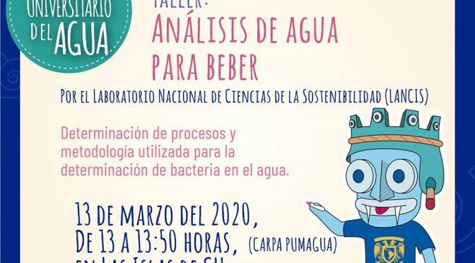 Taller: Análisis de agua para beber (Festival Universitario del Agua)