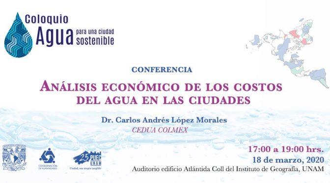 """Conferencia """"Análisis económico de los costos del agua en las ciudades"""""""